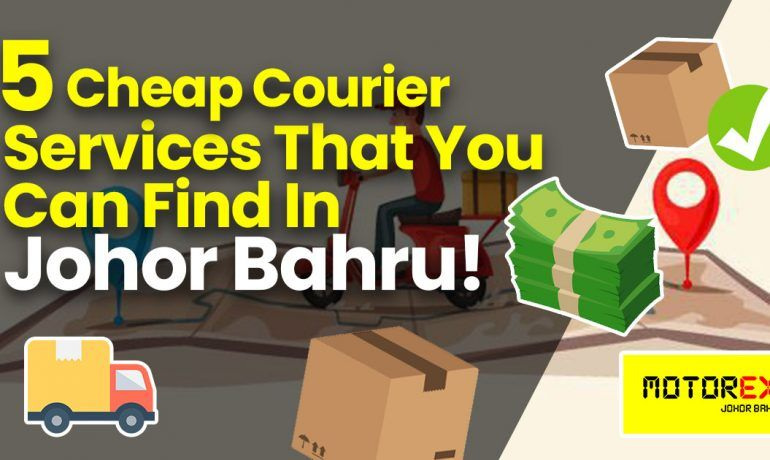 5 cheap courier services in johor bahru