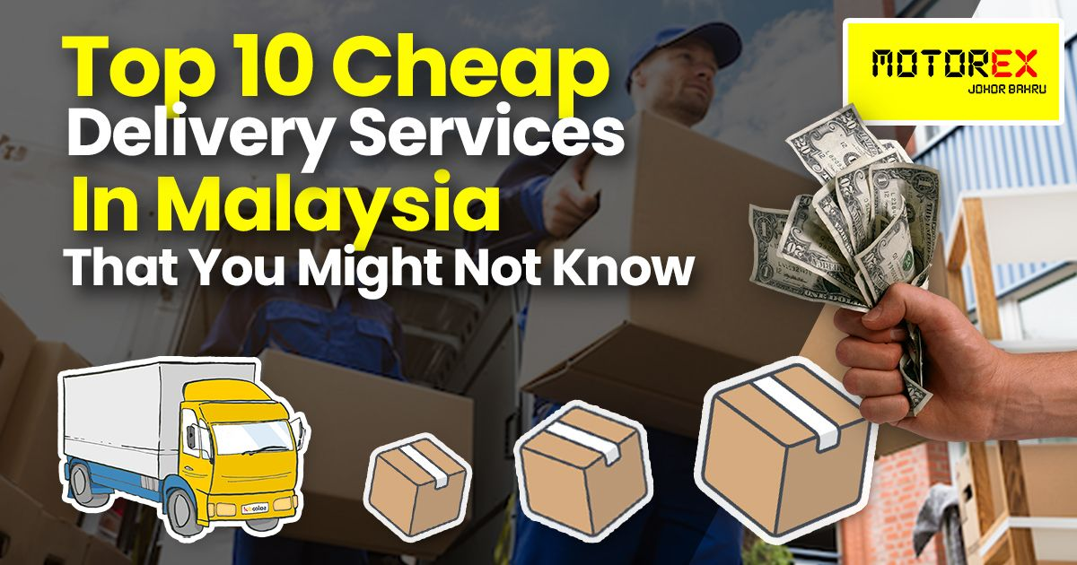 top 10 cheap delivery service in Malaysia